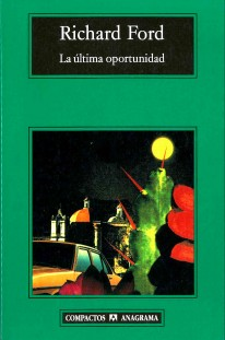 La última oportunidad - Richard Ford